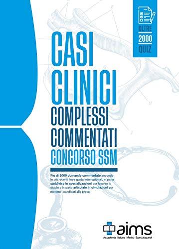 Casi clinici complessi commentati. SSM 2021. Oltre 2000 quiz