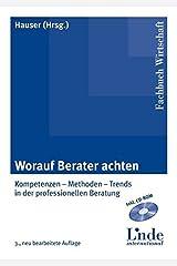 Worauf Berater achten: Kompetenzen - Methoden Trends in der professionellen Beratung Gebundene Ausgabe