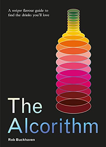The Alcorithm: A unique flavour guide to find the drinks you'll love (English Edition)