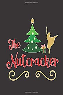The Son of a Nutcracker: Journal Notebook 100 Pages 6 x 9 Lined Writing Paper School Appreciation Day Gift for Nutcrackers