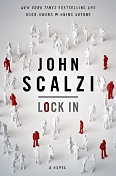 Lock In: A Novel of the Near Future (Lock In Series Book 1) by [John Scalzi]