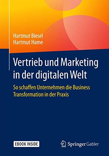 Vertrieb und Marketing in der digitalen Welt: So schaffen Unternehmen die Business Transformation in der Praxis