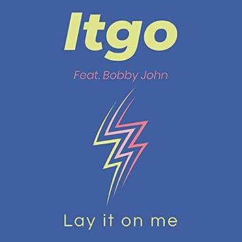 Lay It on Me