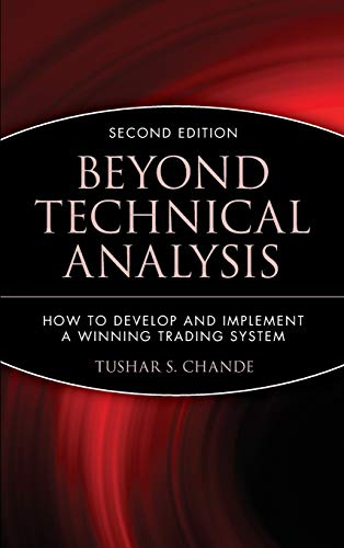 Beyond Technical Analysis: How to Develop and Implement a Winning Trading System, 2nd Edition