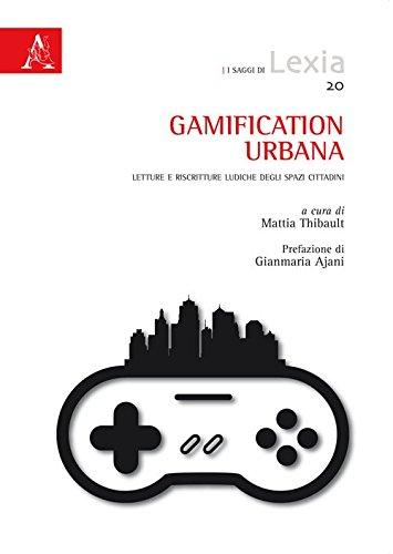 Gamification urbana. Letture e riscritture ludiche degli spazi cittadini