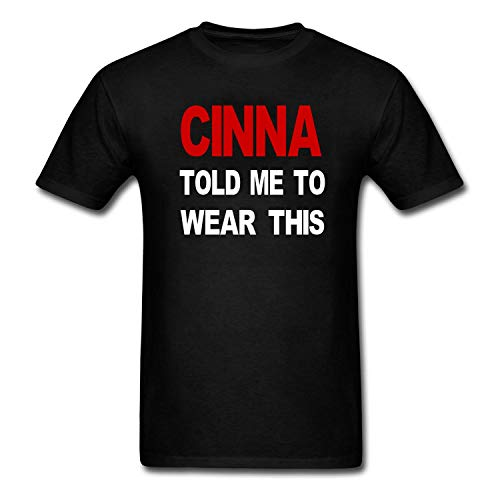 onekee Men's Cinna Told Me to Wear This T-Shirt Black
