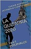 LA GUITARRA 2020: FASE I INTERVALOS