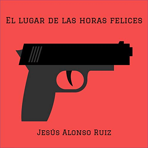 El lugar de las horas felices [The Place of Happy Hours] audiobook cover art