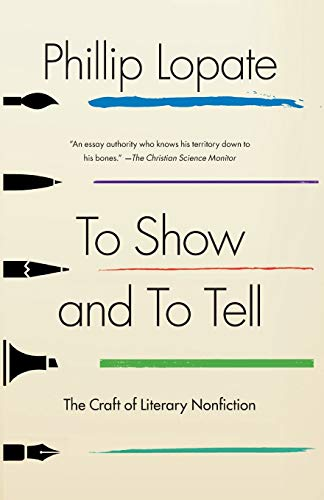 Image of To Show and to Tell: The Craft of Literary Nonfiction
