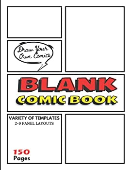 Blank Comic Book Variety of Templates 2-9 Panel Layouts  Draw Your Own Comics A Large Notebook and Sketchbook for Kids and Adults - 150 Pages Large 8.5  x 11