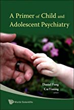 Primer Of Child And Adolescent Psychiatry, A