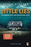 LITTLE LIES – Wer einmal lügt, dem glaubt man nicht: Thriller – Der neue Bestseller mit Gänsehautgarantie - Megan Miranda