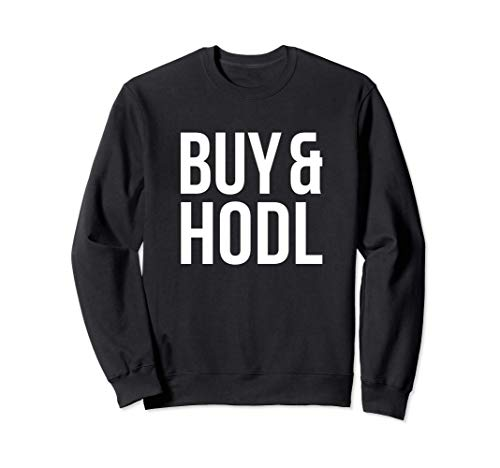 Lustiges Buy&Hodl Hold Investor Börse Aktien Klein-Anleger Sweatshirt