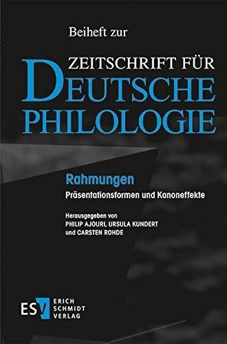 Rahmungen: Präsentationsformen und Kanoneffekte (Beihefte zur Zeitschrift für deutsche Philologie 16)