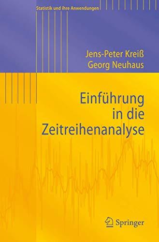 Einführung in die Zeitreihenanalyse (Statistik und ihre Anwendungen) (German Edition)