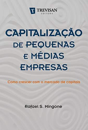Capitalização de Pequenas e Médias Empresas: Como Crescer com o Mercado de Capitais