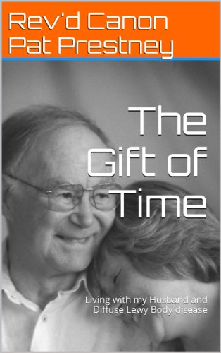 The Gift of Time: Living with my Husband and Diffuse Lewy Body disease (English Edition)