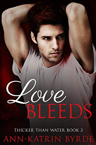 Love Bleeds (Thicker Than Water Book 2) (English Edition)