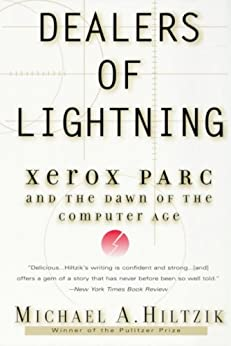 Dealers of Lightning: Xerox PARC and the Dawn of the Computer Age (English Edition) de [Michael A. Hiltzik]