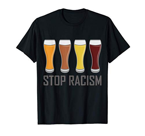 Bier T-Shirt mit Weißbier Glas Stop Rassismus | Geschenk T-Shirt
