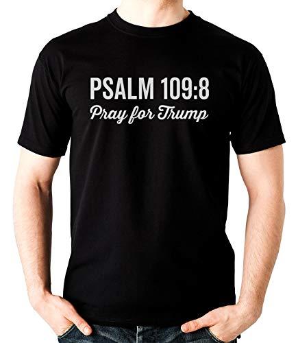Psalm 1098 Pray for Trump - Christian Anti-Trump t-Shirt