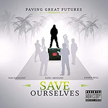Save Ourselves (feat. Macnificent, King Armand & James Bell)
