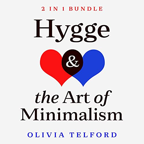 Listen Hygge and The Art of Minimalism: 2 in 1 Bundle audio book