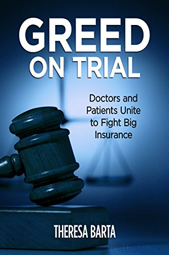 Greed on Trial: Doctors and Patients Unite to Fight Big Insurance (English Edition)