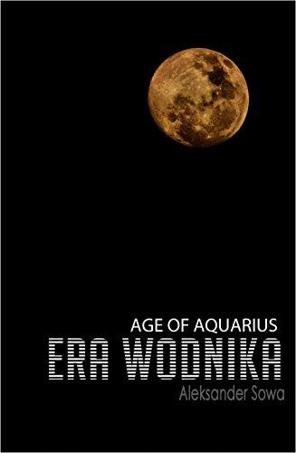 ERA WODNIKA - Age of Aquarius English/Polish Edition: Bilingual Edition - Wydanie Dwujezyczne (English Edition)