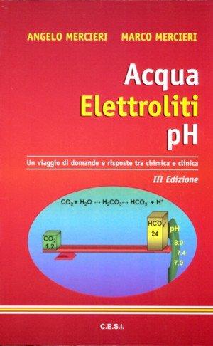 Acqua elettroliti ph - Un viaggio di domande e risposte tra chimica e clinica