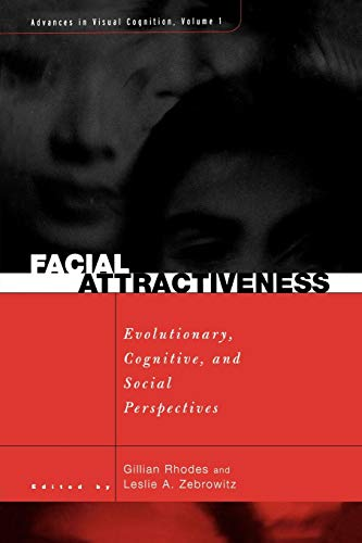 Facial Attractiveness: Evolutionary, Cognitive, and Social Perspectives: Evolutionary, Cognitive, Cultural and Motivational Perspectives (Advances in Visual Cognition, Band 1)