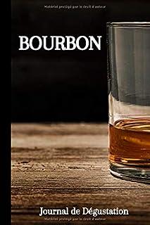 Bourbon: Journal de Dégustation   120 pages   A Savourer avec Modération   Format 15,24..