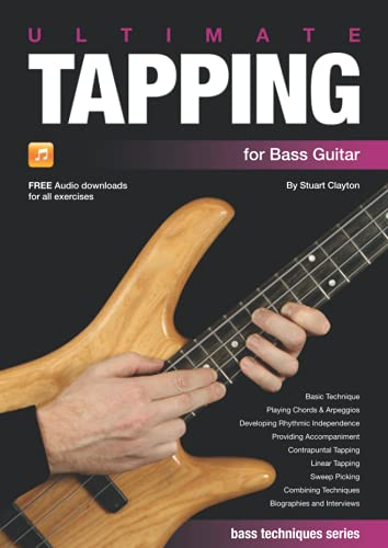 Ultimate Tapping for Bass Guitar (Bass Guitar Techniques Series by Stuart Clayton, Band 5)
