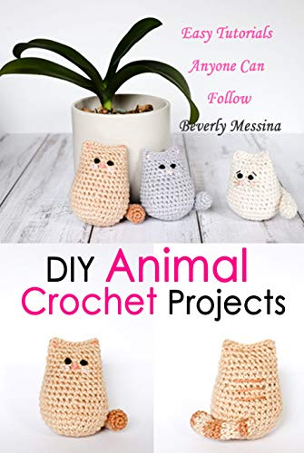 DIY Animal Crochet Projects: Easy Tutorials Anyone Can Follow