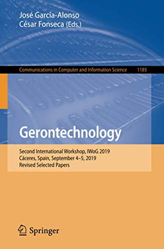 Gerontechnology: Second International Workshop, IWoG 2019, Cáceres, Spain, September 4–5, 2019, Revised Selected Papers (Communications in Computer and Information Science (1185))