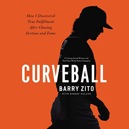 Curveball     How I Discovered True Fulfillment After Chasing Fortune and Fame              By:                                                                                                                                 Barry Zito                           Length: Not Yet Known     Not rated yet     Overall 0.0