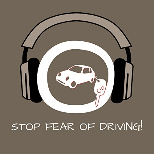 Stop Fear of Driving! Angst vorm Autofahren überwinden mit Hypnose Titelbild