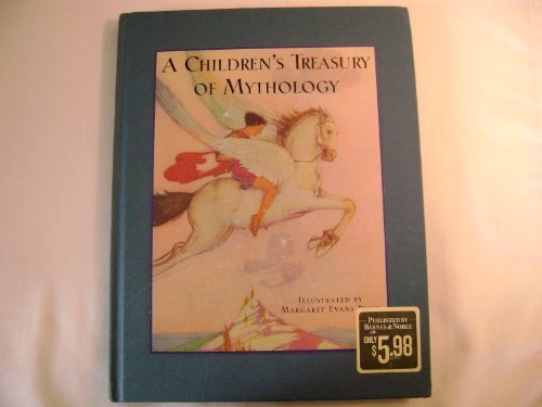 Children's Treasury of Mythology by Margaret Even Price (November 01,2000)