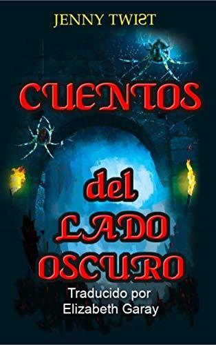Cuentos del lado oscuro: Diez historias cortas de terror para Halloween (Spanish Edition)