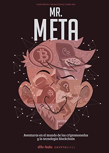 Mr Meta: Aventuras en el mundo de las criptomonedas y la teconología blockchain