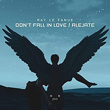 Don't Fall In Love / Alejate