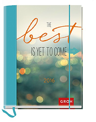 The best is yet to come 2016: Taschenkalender