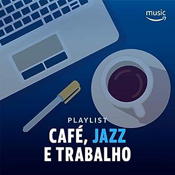 Café, Jazz e Trabalho