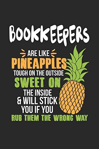 Bookkeepers Are Like Pineapples. Tough On The Outside Sweet On The Inside: Buchhalter Ananas Notizbuch / Tagebuch / Heft mit Karierten Seiten. ... Planer für Termine oder To-Do-Liste.
