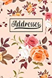 Addresses: Pretty Floral Design With 280+ Entries, Pocket or Purse Size Address Book With Alphabetical Tabs (Address Book With Tabs 4x6)