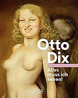 Otto Dix (German Edition): Alles muss ich sehen!