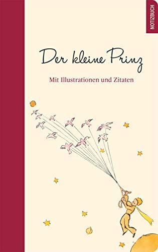 Der kleine Prinz Notizbuch: mit Zitaten und farbigen Illustrationen