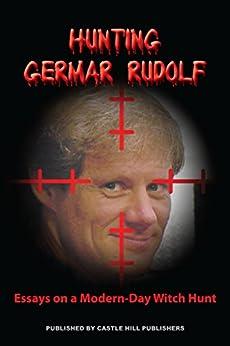 Hunting Germar Rudolf: Essays on a Modern Witch-Hunt by [Germar Rudolf]