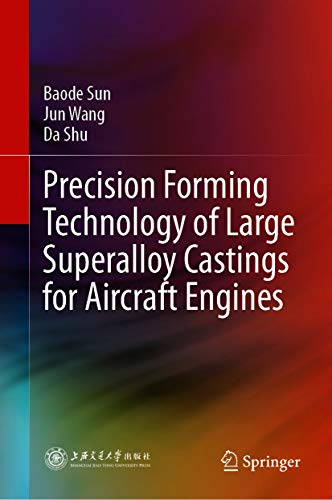 Precision Forming Technology of Large Superalloy Castings for Aircraft Engines (English Edition)