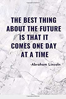 Marble Notebook with Abraham Lincoln Quote : The best thing about the future is that... : Line Journal: Motivational Gift ...